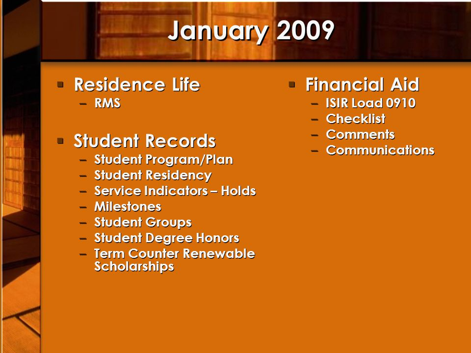January 2009 Residence Life Student Records Financial Aid RMS