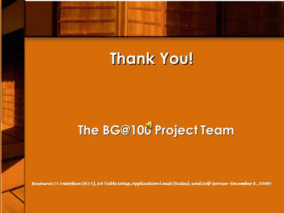 Thank You! The BG@100 Project Team