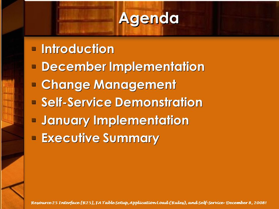 Agenda Introduction December Implementation Change Management
