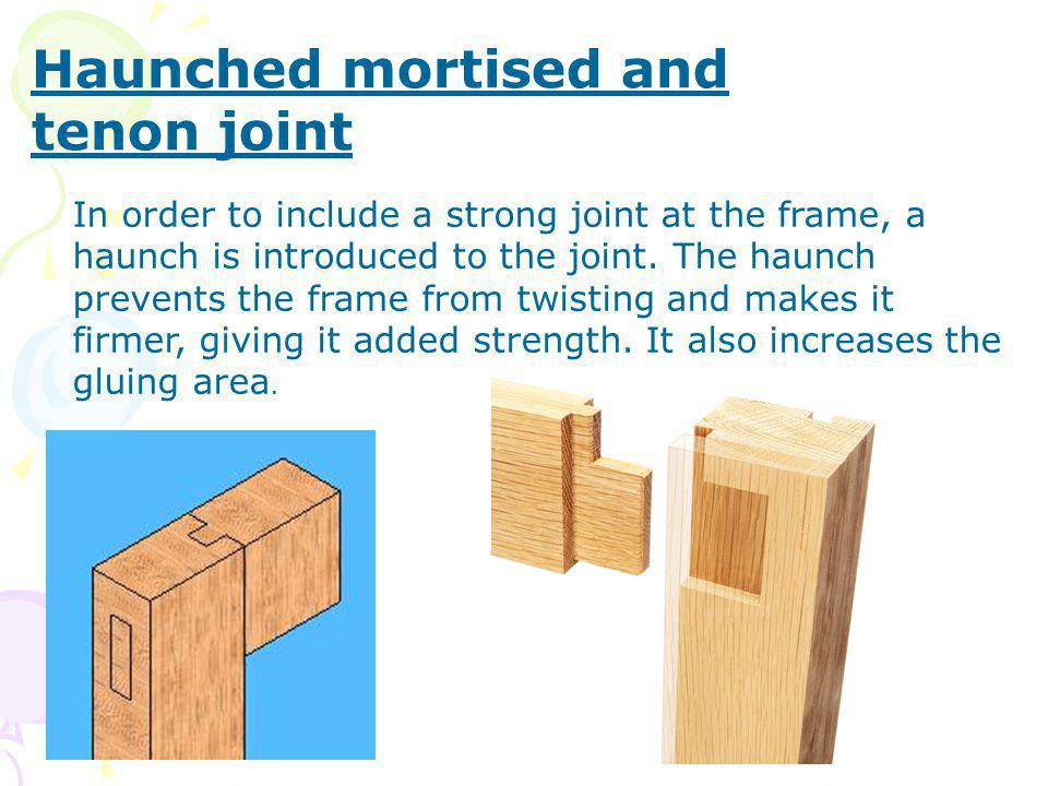 Haunched mortised and tenon joint