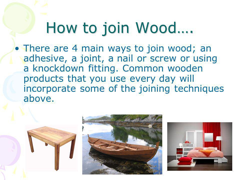 How to join Wood….