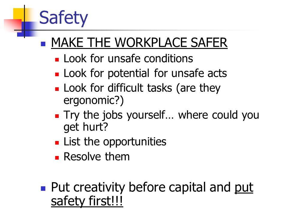 Safety MAKE THE WORKPLACE SAFER