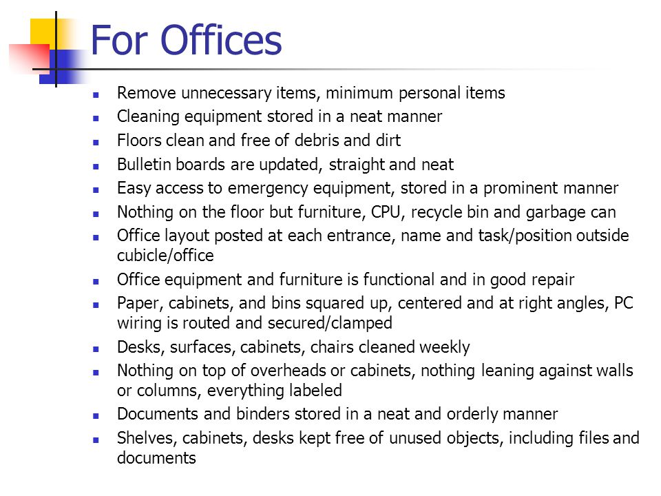For Offices Remove unnecessary items, minimum personal items
