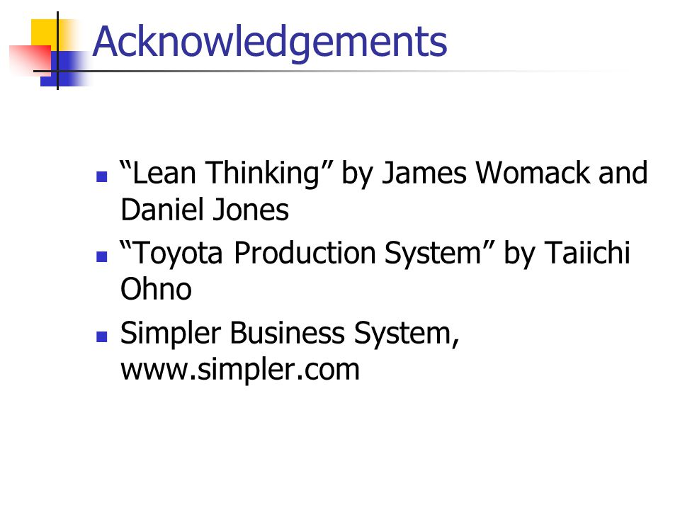 Acknowledgements Lean Thinking by James Womack and Daniel Jones