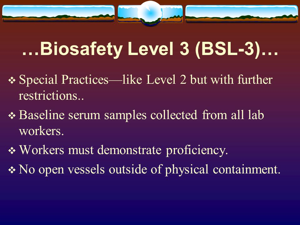 …Biosafety Level 3 (BSL-3)…