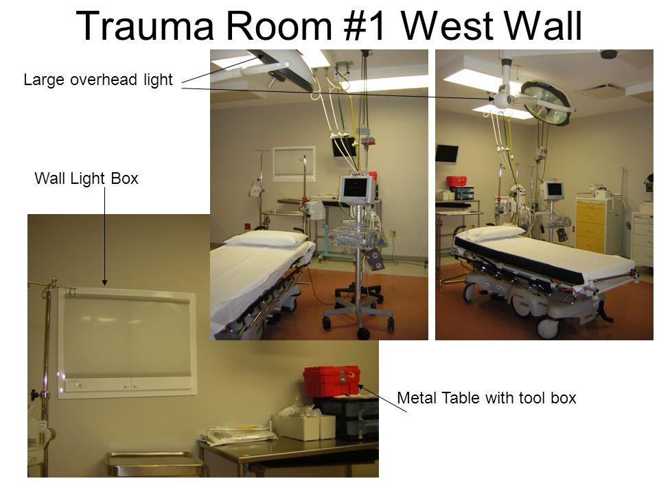 Trauma Room #1 West Wall Large overhead light Wall Light Box