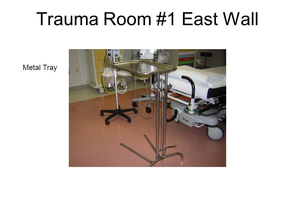 Trauma Room #1 East Wall Metal Tray