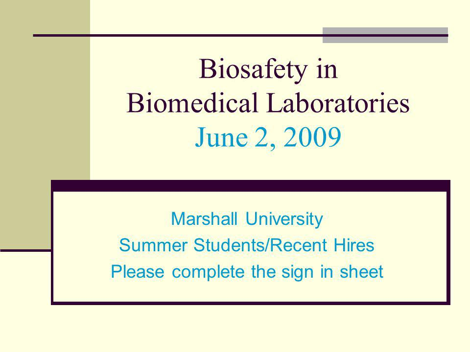 Biosafety in Biomedical Laboratories June 2, 2009