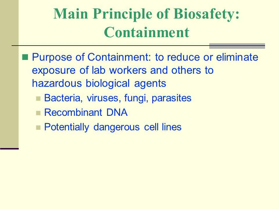 Main Principle of Biosafety: Containment
