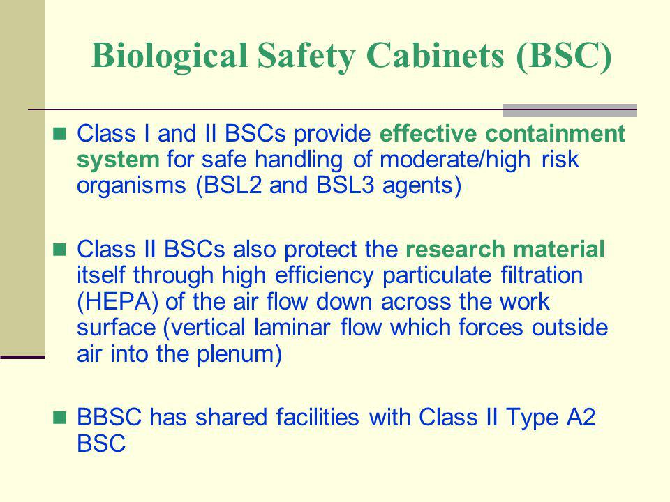 Biological Safety Cabinets (BSC)