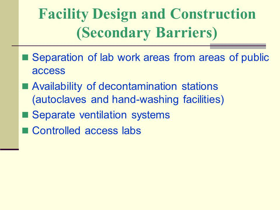 Facility Design and Construction (Secondary Barriers)