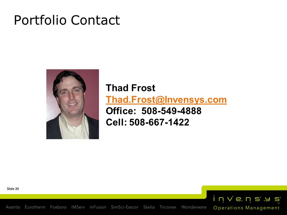 Portfolio Contact Thad Frost Thad.Frost@Invensys.com