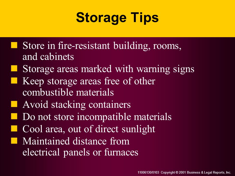 Storage Tips Store in fire-resistant building, rooms, and cabinets
