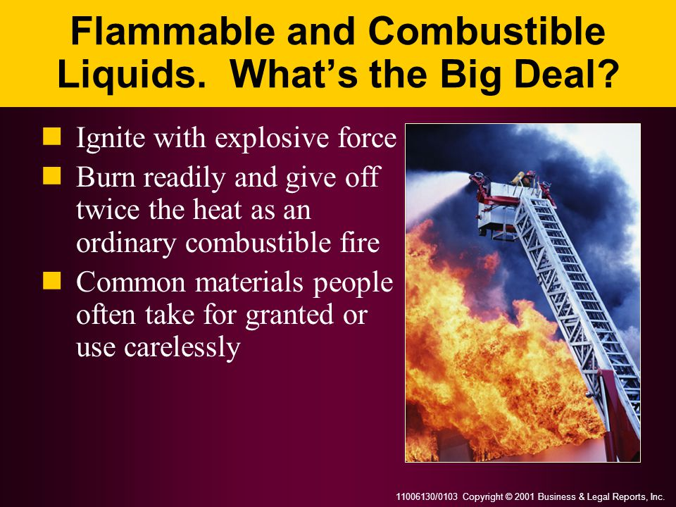 Flammable and Combustible Liquids. What's the Big Deal