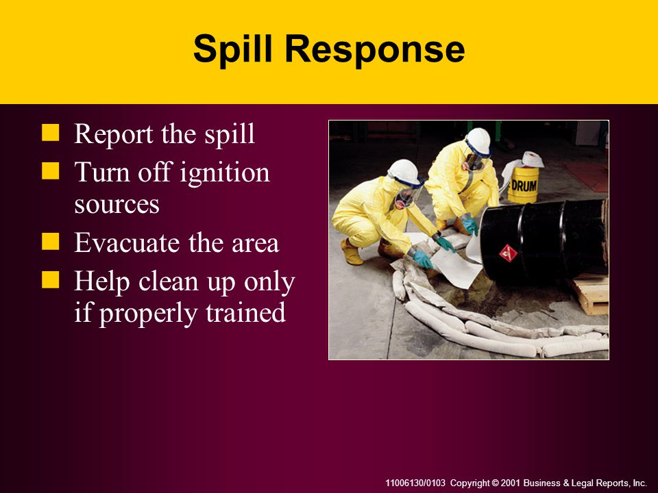 Spill Response Report the spill Turn off ignition sources