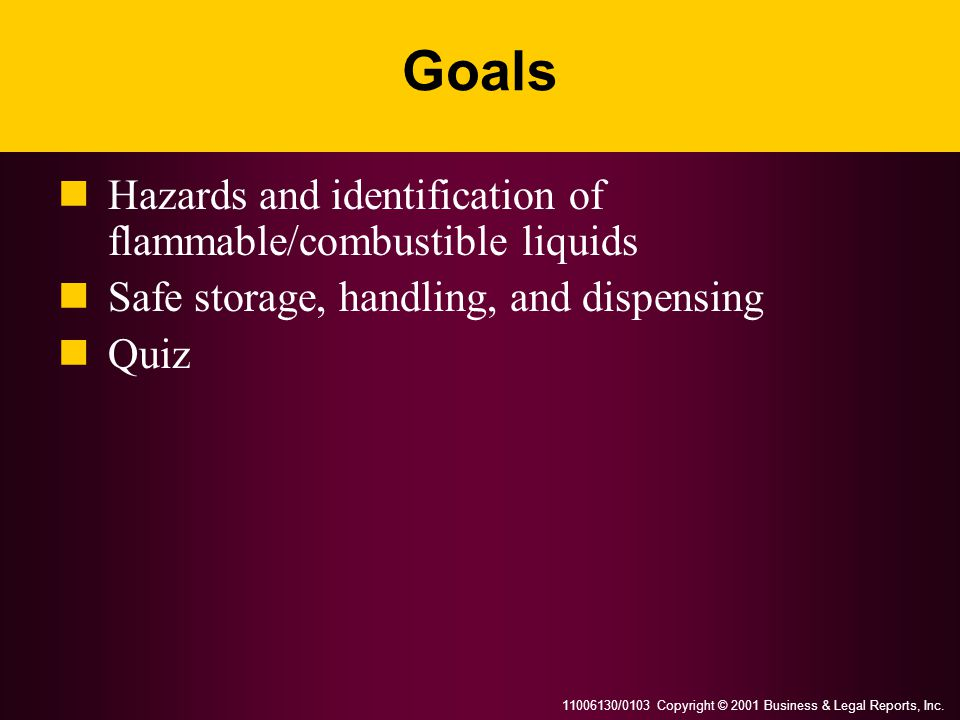 Goals Hazards and identification of flammable/combustible liquids