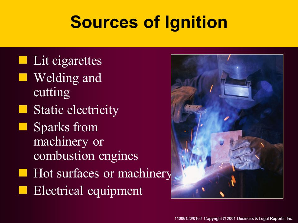 Sources of Ignition Lit cigarettes Welding and cutting