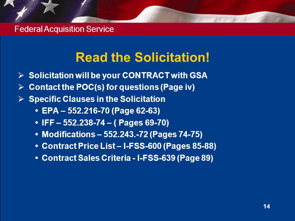 Read the Solicitation! Solicitation will be your CONTRACT with GSA