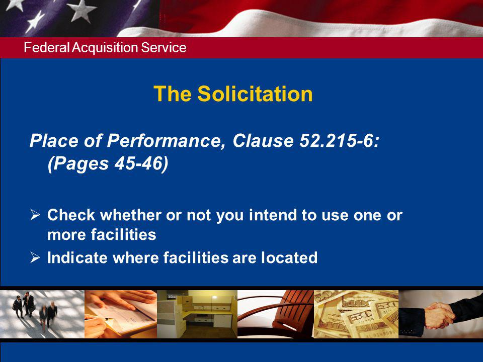 The Solicitation Place of Performance, Clause 52.215-6: (Pages 45-46)