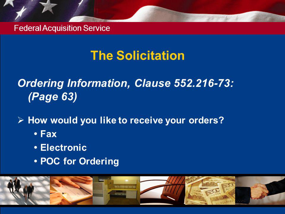 The Solicitation Ordering Information, Clause 552.216-73: (Page 63)