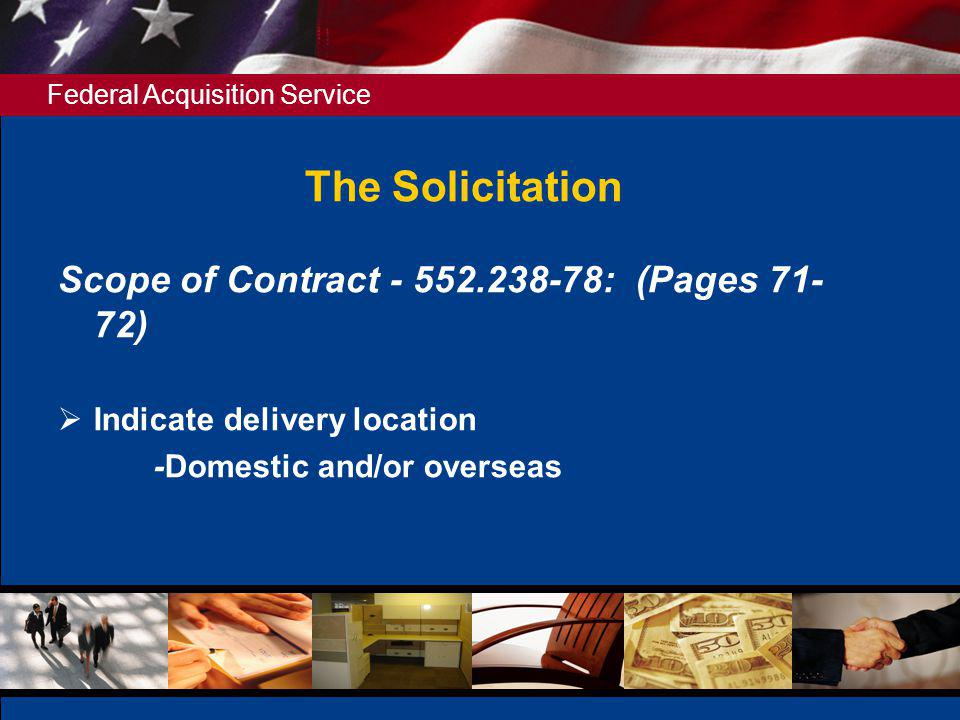 The Solicitation Scope of Contract - 552.238-78: (Pages 71-72)