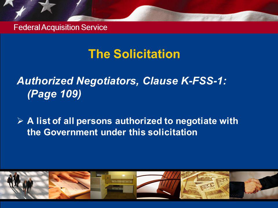 The Solicitation Authorized Negotiators, Clause K-FSS-1: (Page 109)