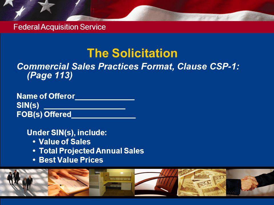 The Solicitation Commercial Sales Practices Format, Clause CSP-1: (Page 113) Name of Offeror______________.