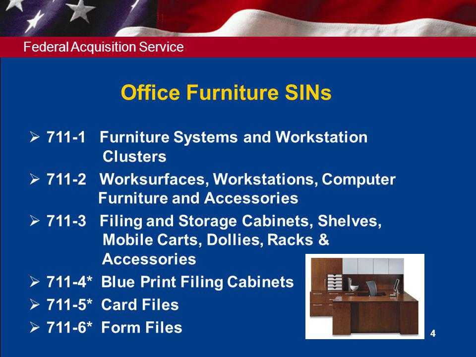 Office Furniture SINs 711-1 Furniture Systems and Workstation Clusters