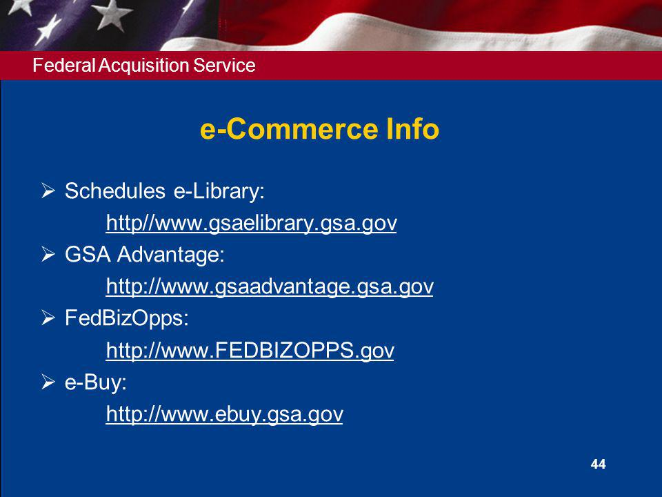 e-Commerce Info Schedules e-Library: http//www.gsaelibrary.gsa.gov