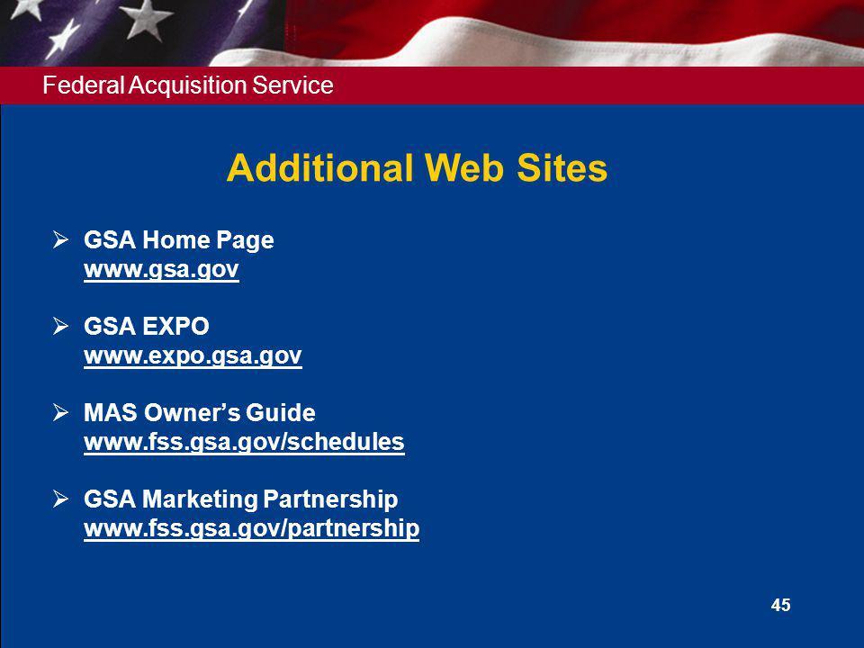 Additional Web Sites GSA Home Page www.gsa.gov GSA EXPO