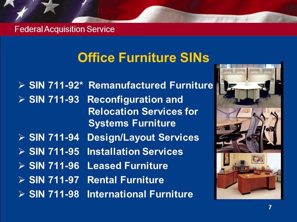 Office Furniture SINs SIN 711-92* Remanufactured Furniture