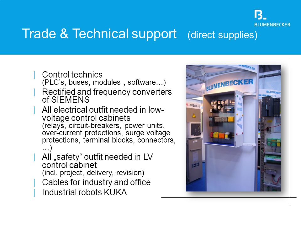 Trade & Technical support (direct supplies)