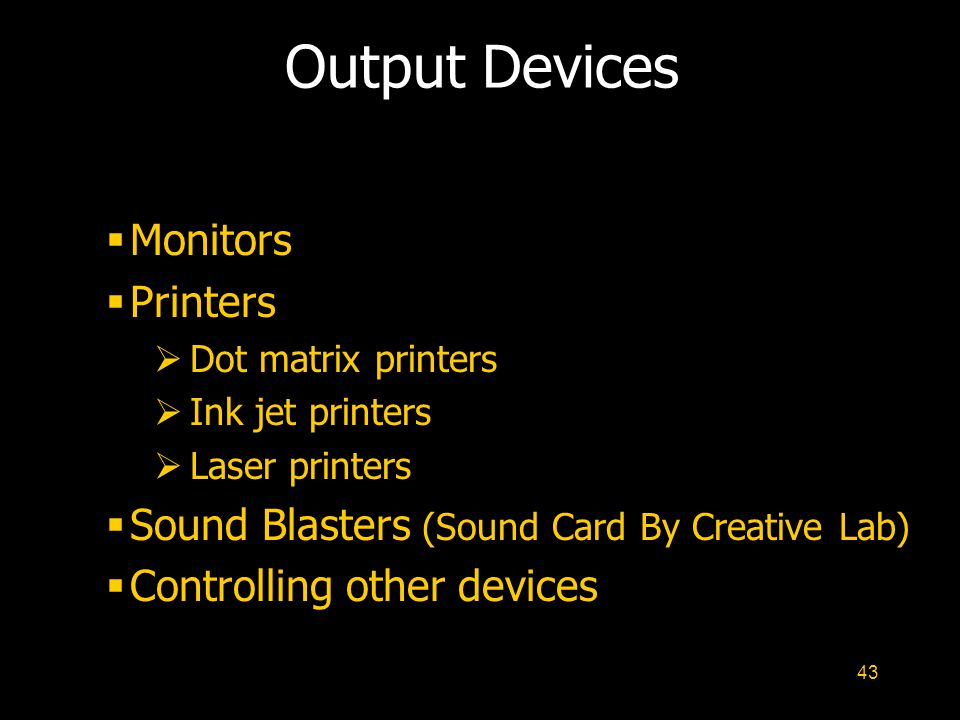 Output Devices Monitors Printers