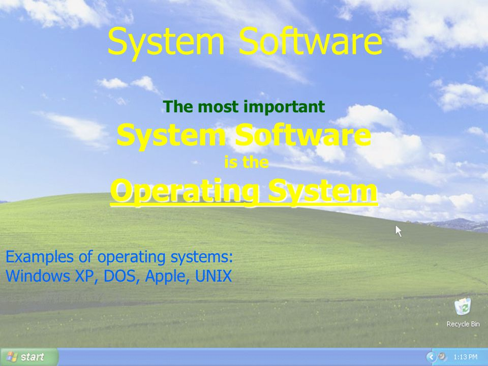 System Software System Software Operating System The most important