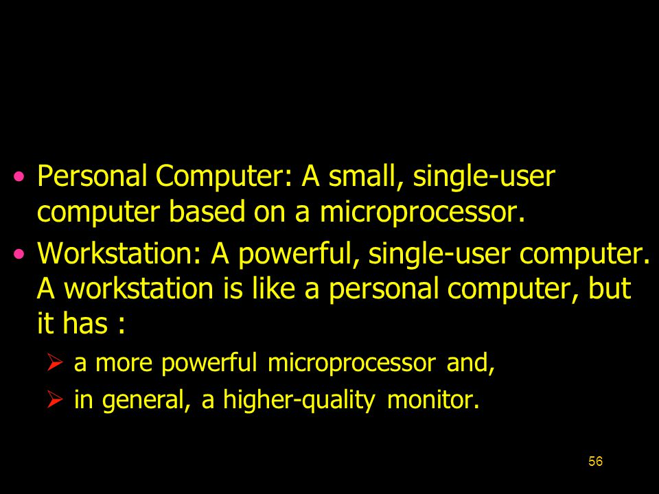 Personal Computer: A small, single-user computer based on a microprocessor.