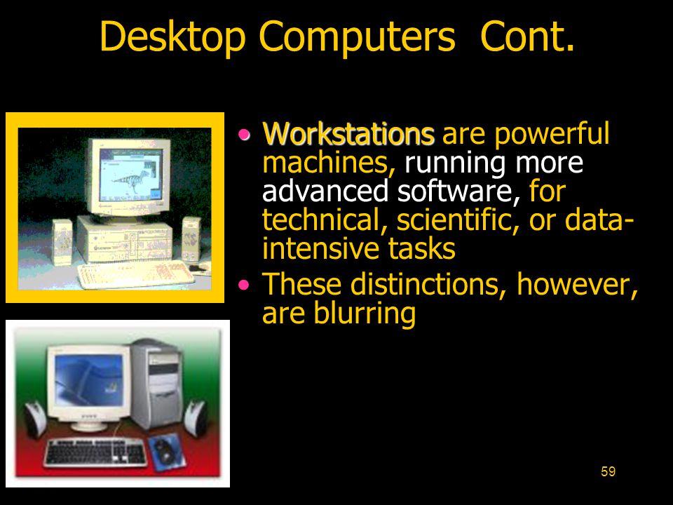 Desktop Computers Cont.