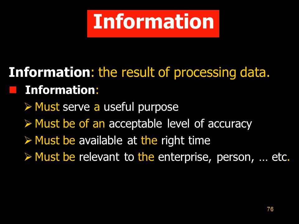 Information Information: the result of processing data. Information: