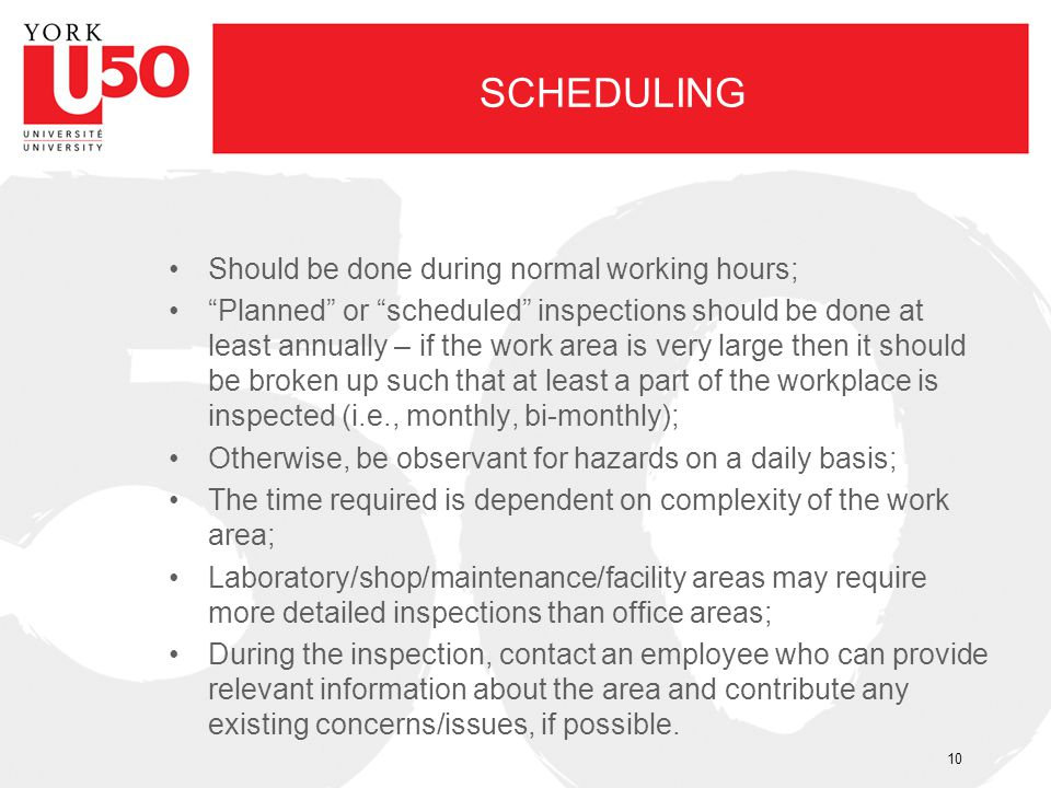 SCHEDULING Should be done during normal working hours;
