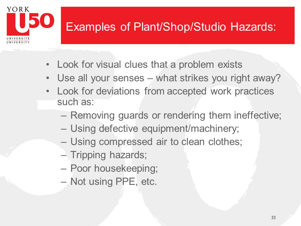 Examples of Plant/Shop/Studio Hazards: