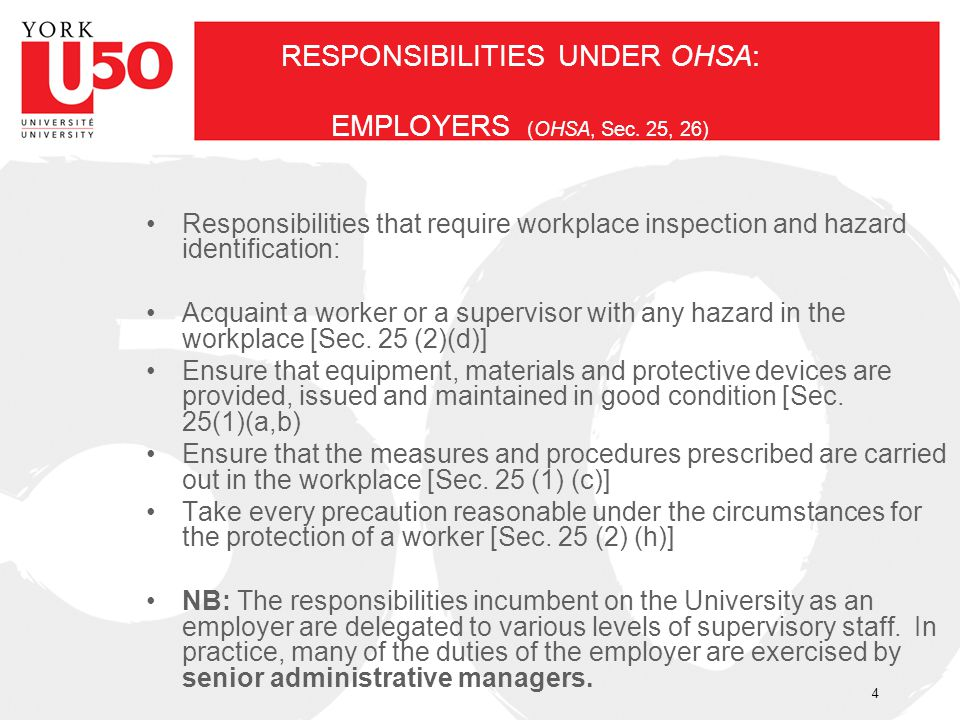 RESPONSIBILITIES UNDER OHSA: EMPLOYERS (OHSA, Sec. 25, 26)