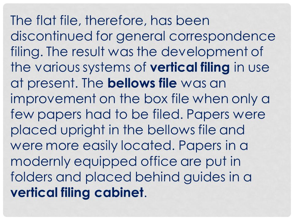 The flat file, therefore, has been discontinued for general correspondence filing.