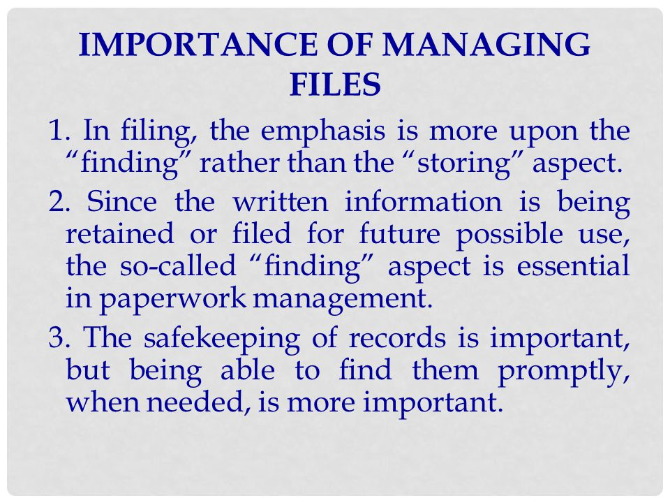 IMPORTANCE OF MANAGING FILES
