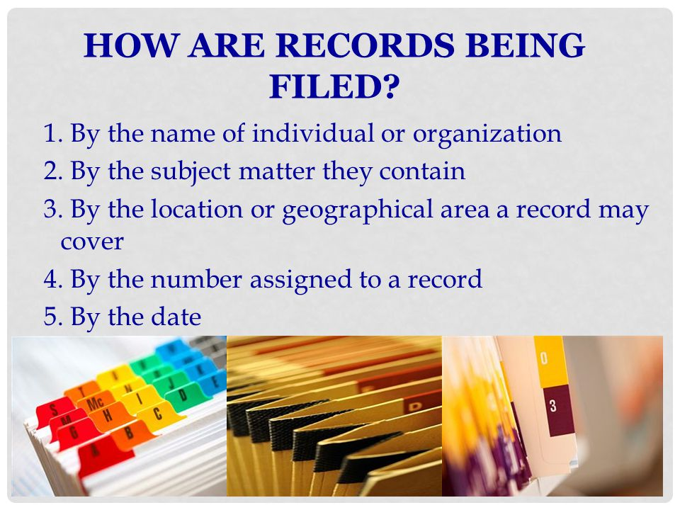 HOW ARE RECORDS BEING FILED