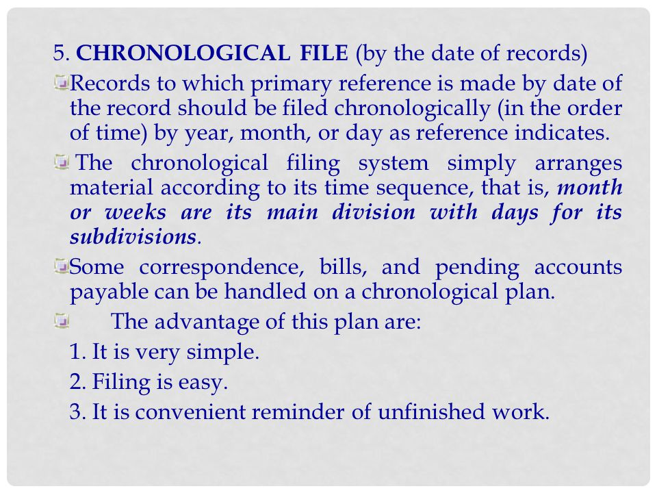 5. CHRONOLOGICAL FILE (by the date of records)