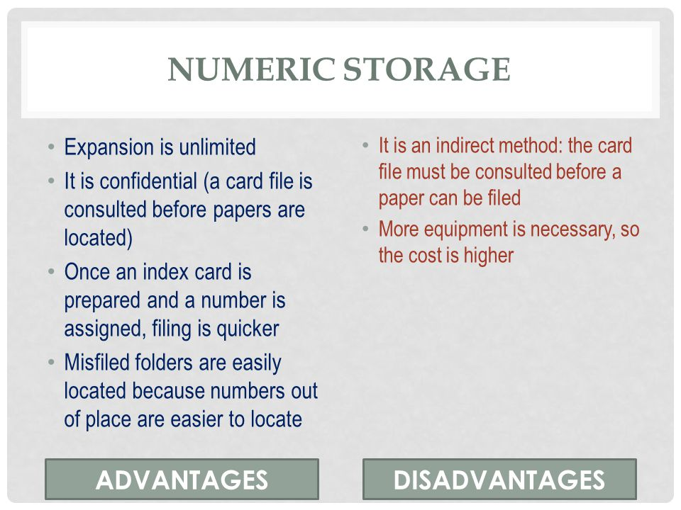 numeric storage ADVANTAGES DISADVANTAGES Expansion is unlimited