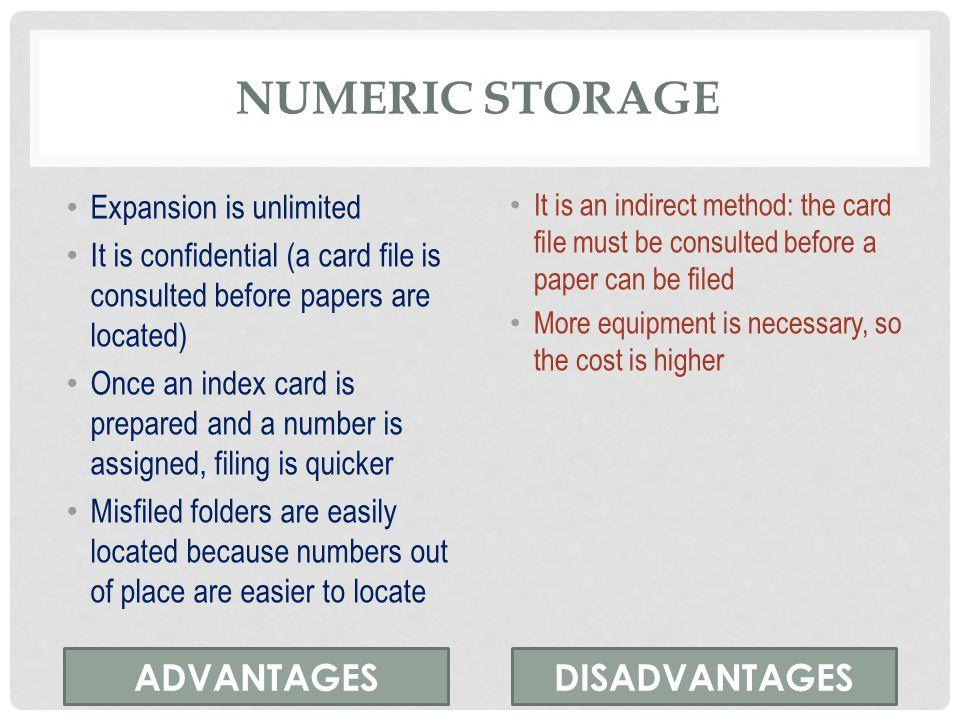 numeric storage ADVANTAGES DISADVANTAGES Expansion is unlimited