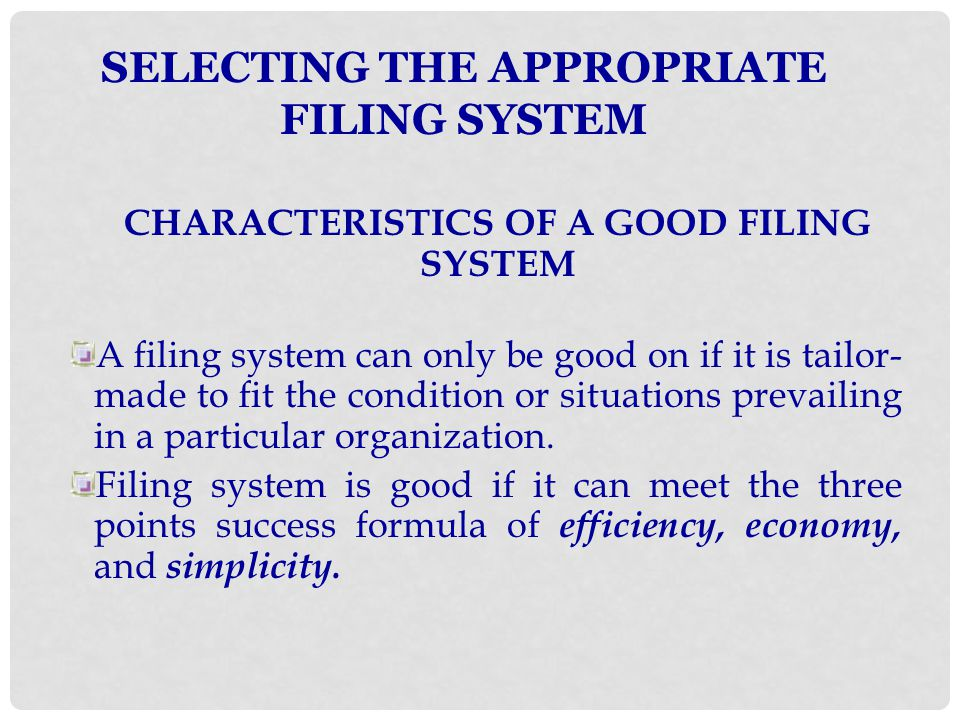 SELECTING THE APPROPRIATE FILING SYSTEM
