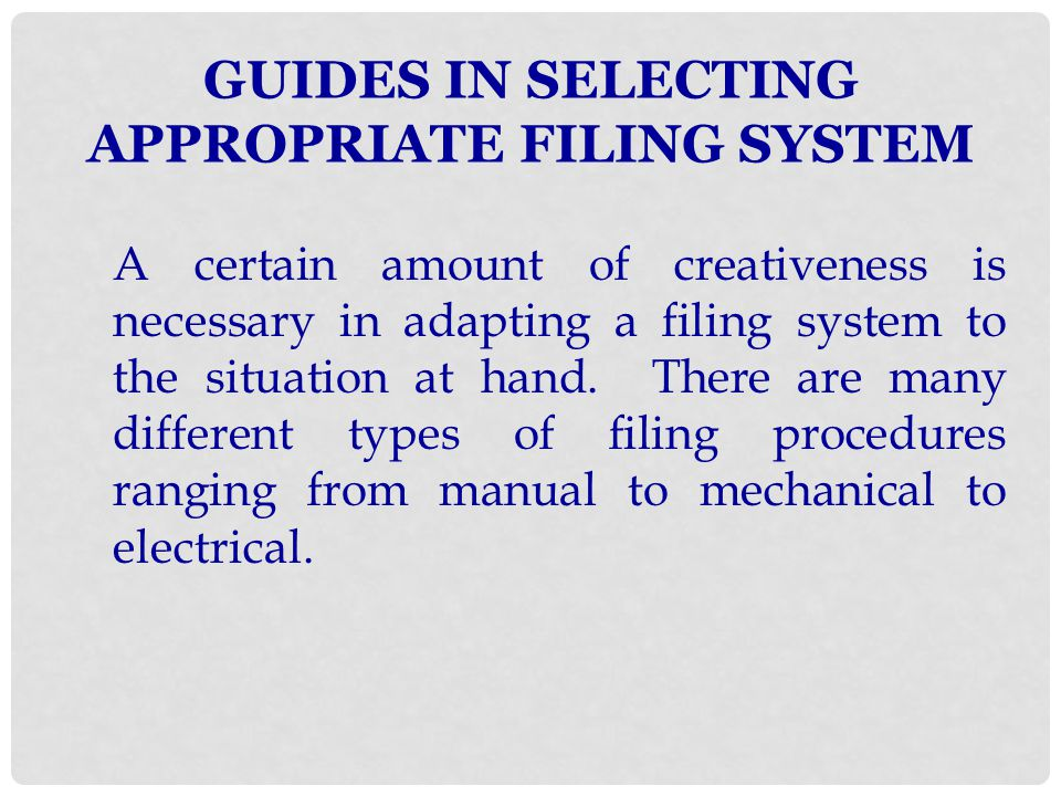 GUIDES IN SELECTING APPROPRIATE FILING SYSTEM