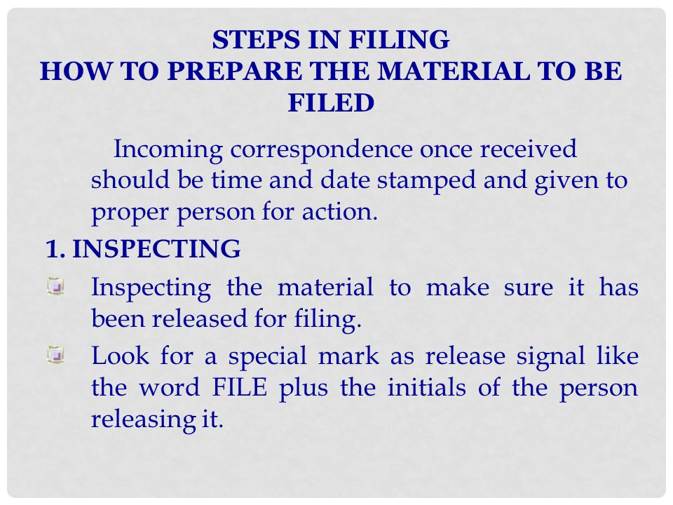 STEPS IN FILING HOW TO PREPARE THE MATERIAL TO BE FILED
