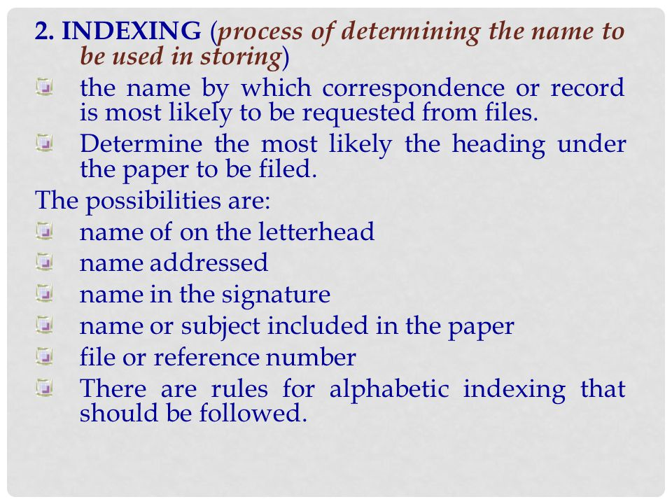 2. INDEXING (process of determining the name to be used in storing)